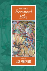 On This Borrowed Bike, poems by Lisa Panepinto