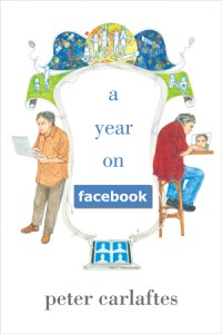 A Year on Facebook, by Peter Carlaftes