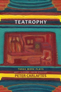 Teatrophy: Three More Plays by Peter Carlaftes