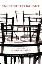 Tales from the Eternal Café, stories by Janet Hamill, with introduction by Patti Smith