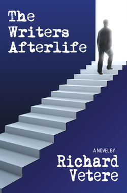 The Writers Afterlife, a novel by Richard Vetere