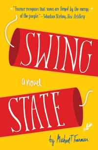 Swing Statea novel by Michael T. Fournier