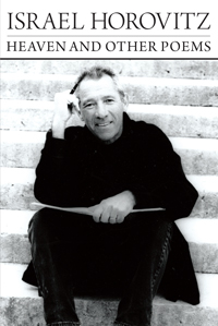 Heaven and Other Poems by Israel Horovitz