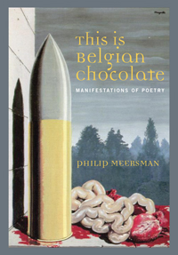 This Is Belgian ChocolateManifestations of Poetry by Philip Meersman