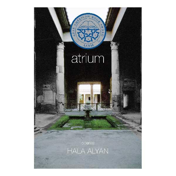 9780983581383-Atrium-Hala-Alyan-v1r6-Cover-SP-REV2-FRONT-600-square