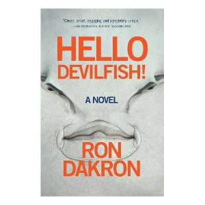 9780989512565-HelloDevilfish-Ron-Dakron-Cover-1stPrinting-600-square