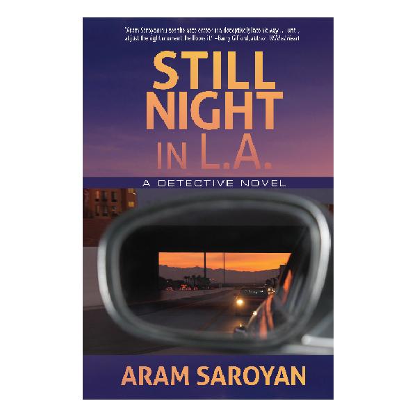 9781941110331-StillNightInLA-Saroyan-COVER-FINISHED-FRONT-square