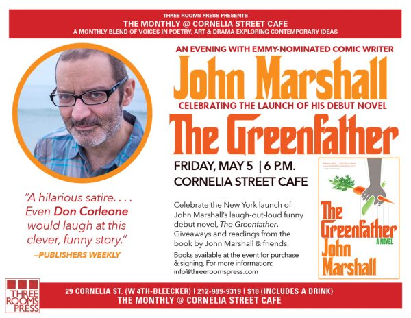 May 5: The Monthly Launch Party for THE GREENFATHER by John Marshall @ Cornelia Street Cafe | New York | New York | United States